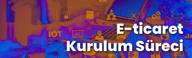 E-Ticaret Kurulum Süreci